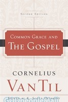 Common Grace and the Gospel (2nd Ed.)