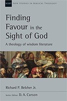 NSBT: Finding Favour in the Sight of God: A Theology of Wisdom Literature (PB)