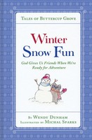 Winter Snow Fun: God Gives Us Friends When Were Ready for Adventure (HB)