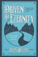 Driven by Eternity: Make Your Life Count Today & Forever (Anniversay, Revised, Expanded) (Paperback)
