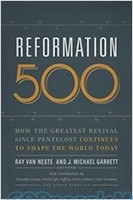 Reformation 500: How the Greatest Revival Since Pentecost Continues to Shape the World Today (PB)