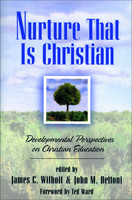 Nurture That Is Christian: Developmental Perspectives on Christian Education (PB)