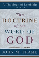 Doctrine of the Word of God: Theology of Lordship, Vol. 4 - 성경론(존 프레임) 원서