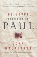 Gospel According to Paul: Embracing the Good News at the Heart of Pauls Teachings (Paperback)