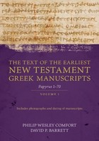 Text of the Earliest New Testament Greek Manuscripts, Vol. 1: Papyri 1-72 (Hardcover)