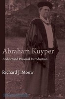 Abraham Kuyper: A Short and Personal Introduction (PB)