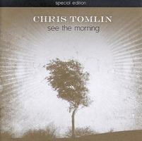 Chris Tomlin - See the morning (CD)