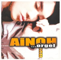 AiNOH ORGEL (CD)