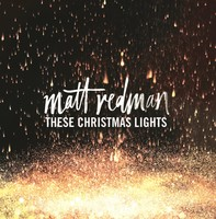 Matt Redman - These Christmas Lights (CD)
