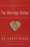 Marriage Builder: Creating True Oneness to Transform Your Marriage (Paperback)