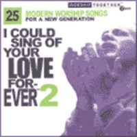 I could Sing of Your Love Forever 2 - 모던 워십 베스트 25 (2CD)