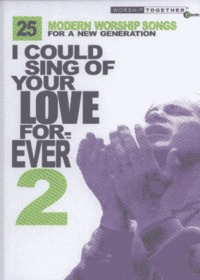 I could Sing of Your Love Forever 2 - 모던 워십 베스트 25 (2Tape)