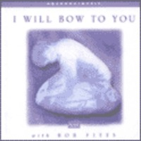 I will Bow to You with Bob Fitts (CD)