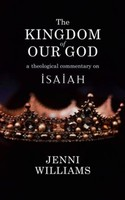 Kingdom of our God: A Theological Commentary on Isaiah