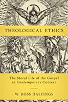 Theological Ethics: The Moral Life of the Gospel in Contemporary Context (Hardcover)