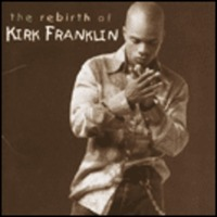 the rebirth of Kirk Franklin (CD)