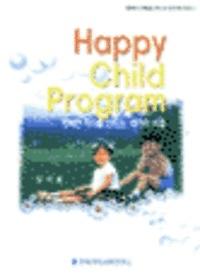 Happy Child Program : 행복한 자녀를 만드는 12가지 비결