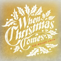 Kim Walker-Smith - When Christmas Comes (CD)