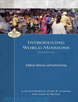 Introducing World Missions, 2d Ed.: A Biblical, Historical, and Practical Survey (Paperback-소프트커버)