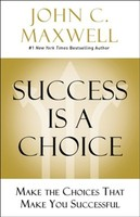 Success Is a Choice: Make the Choices That Make You Successful (양장본)