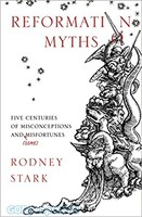 Reformation Myths: Five Centuries of Misconceptions and (Some) Misfortunes (PB)