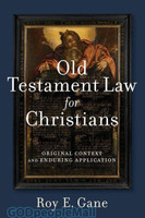 Old Testament Law for Christians: Original Context and Enduring Application (PB)