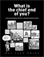 What is the Chief End of You? (PB): A Study for Contemporary Christians: Westminster Shorter Catechism