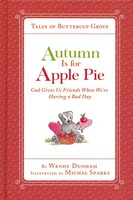 Autumn Is for Apple Pie: God Gives Us Friends When Were Having a Bad Day (HB)