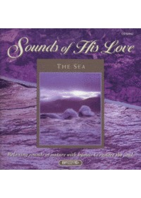 Sounds of His Love - The Sea (CD)