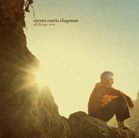 Steven Curtis Chapman - All Things New(CD)