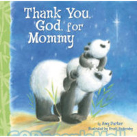 Thank You, God, For Mommy (Padded Board Book)