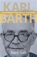 Karl Barth: An Introductory Biography for Evangelicals (PB)
