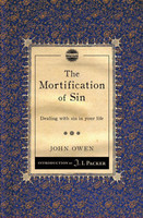 Mortification of Sin: Dealing with sin in your life (PB)