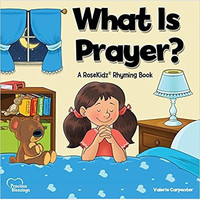 What Is Prayer? (HB): A Rosekidz Rhyming Book
