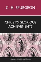 Christs Glorious Achievements (PB)
