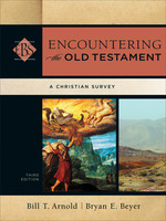 EBS: Encountering the Old Testament, 3d Ed.: A Christian Survey (HB)