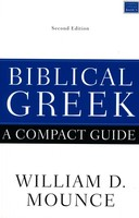Biblical Greek: A Compact Guide, 2d Ed. (PB)