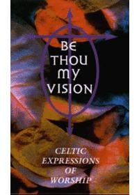 켈틱 워십 베스트 - Be Thou My Vision (Tape)