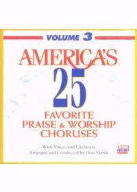 Americas 25 Favorite Praise & Worship Choruses 3 (CD)