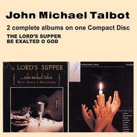 John Michael Talbot-The Lords Supper & Be Exalted(CD)