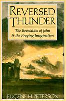 Reversed Thunder: The Revelation of John and the Praying Imagination (PB)