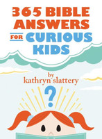 365 Bible Answers for Curious Kids (HB): An If I Could Ask God Anything Devotional