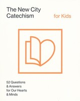 New City Catechism for Kids: Childrens Edition (New City Catechism Curriculum)