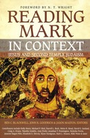 Reading Mark in Context: Jesus and Second Temple Judaism (PB)