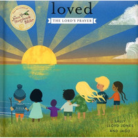 Loved: The Lords Prayer (Jesus Storybook Bible) (Board Book)