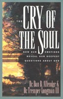 Cry of the Soul: How Our Emotions Reveal Our Deepset Questions about God (소프트커버)