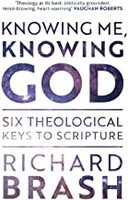 Knowing Me, Knowing God: Six Theological Keys To Scripture