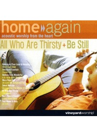 Home again 5집 6집 - All Who Are Thirsty / Be Still (2CD)