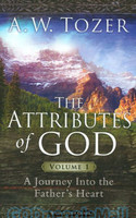 Attributes of God, Vol.1: A Journey Into the Fathers Heart, with Study Guide