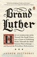 Brand Luther (PB): How an Unheralded Monk Turned His Small Town Into a Center of